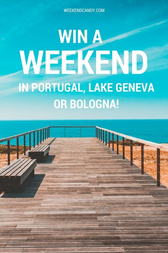 Win a weekend in Portugal, lake Geneva or Italy